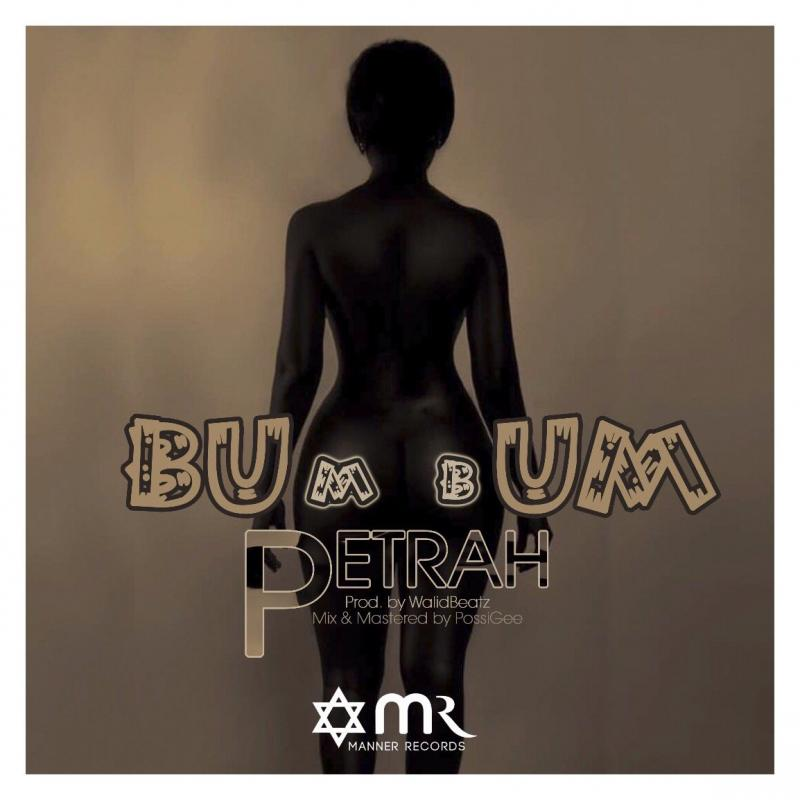 Audio & Video: Petrah (@Petrah0) - Bum Bum (Prod. By WalidBeatz and mixed by Posigee)