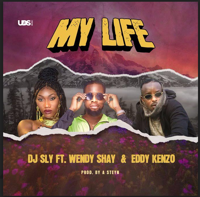 New Single from DJ Sly Ft. Wendy Shay & Eddy Kenzo - My Life