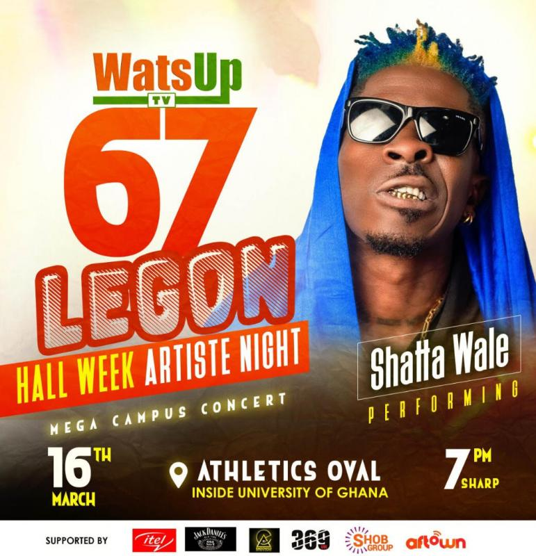 Shatta Wale to Headline WatsUp TV 67th Legon Hall week Artiste Night Concert